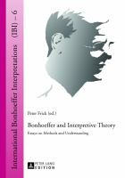 Bonhoeffer and interpretive theory [electronic resource] : essays on methods and understanding
