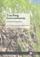 Teaching environments [electronic resource] : ecocritical encounters