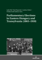 Parliamentary elections in eastern Hungary and Transylvania (1865-1918) /