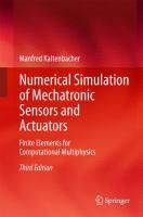 Numerical Simulation of Mechatronic Sensors and Actuators [electronic resource] : Finite Elements for Computational Multiphysics