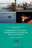 Fragmentation of resource management on the South East arm of Lake Malawi : dynamics around fisheries