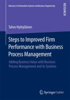 Steps to Improved Firm Performance with Business Process Management [electronic resource] : Adding Business Value with Business Process Management and its Systems