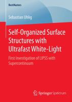 Self-Organized Surface Structures with Ultrafast White-Light [electronic resource] : First Investigation of LIPSS with Supercontinuum
