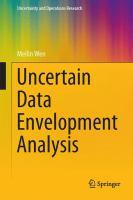 Uncertain Data Envelopment Analysis [electronic resource]