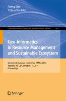 Geo-Informatics in Resource Management and Sustainable Ecosystem [electronic resource] : Second International Conference, GRMSE 2014, Ypsilanti, MI, USA, October 3-5, 2014. Proceedings