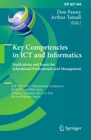 Key Competencies in ICT and Informatics. Implications and Issues for Educational Professionals and Management [electronic resource] : IFIP WG 3.4/3.7 International Conferences,             KCICTP and ITEM 2014, Potsdam, Germany, July 1-4, 2014, Revised Selected Papers