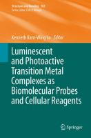 Luminescent and Photoactive Transition Metal Complexes as Biomolecular Probes and Cellular Reagents [electronic resource]