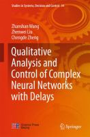 Qualitative Analysis and Control of Complex Neural Networks with Delays [electronic resource]
