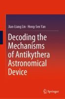 Decoding the Mechanisms of Antikythera Astronomical Device [electronic resource]