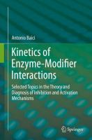 Kinetics of Enzyme-Modifier Interactions [electronic resource] : Selected Topics in the Theory and Diagnosis of Inhibition and Activation Mechanisms