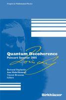 Quantum decoherence [electronic resource] : Poincaré Seminar 2005