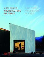 White mountain : architecture in Chile = Blanca montaña : arquitectura en Chile