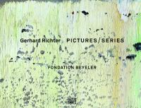 Gerhard Richter : pictures/series : Fondation Beyeler, Riehen/Basel, 2014