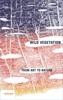 Wild vegetation : from art to nature