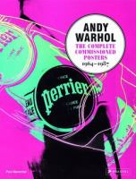 Andy Warhol : the complete commissioned posters, 1964-1987 : catalogue raisonné