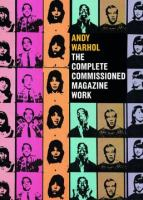 Andy Warhol : the complete commissioned magazine work 1948-1987 : catalogue raisonné