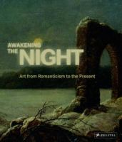 Awakening the night : art from Romanticism to the present