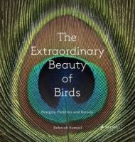 book cover image The Extraordinary Beauty of Birds