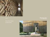 Paraguay : Abu & Font House, 2005-2006, Solano Benítez and Gabinete de Arquitectura : Surubí House, 2004-2005, Javier Corvalán and Laboratorío de Arquitectura