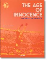 The age of innocence : football in the 1970s
