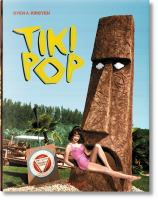 Tiki pop : America imagines its own Polynesian paradise = L'Amerique reve son paradis Polynesien