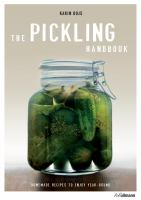 The pickling handbook : homemade recipes to enjoy year-round