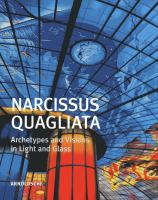 Narcissus Quagliata : archetypes and visions in light and glass