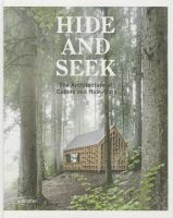 Hide and seek : the architecture of cabins and hide-outs