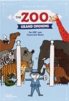 The zoo's grand opening : an ABC and counting book