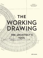 The working drawing : the architect's tool