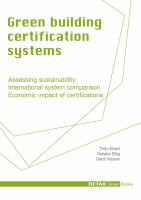 Green building certification systems [electronic resource] : assessing sustainablility, international system comparison, economic impact of certifications