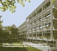 Ferdinand Kramer/SSP SchürmannSpannel, Forschungszentrum BiK-F, Frankfurt am Main