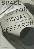 Space for visual research : workshop, manual and compendium
