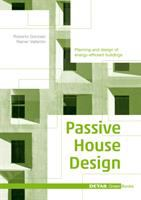 Passive house design : planning and design of energy-efficient buildings