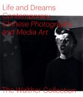 Life and dreams : contemporary Chinese photography and media art /