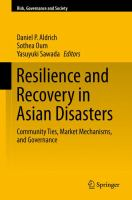 Resilience and Recovery in Asian Disasters [electronic resource] : Community Ties, Market Mechanisms, and Governance