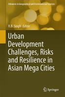 Urban Development Challenges, Risks and Resilience in Asian Mega Cities [electronic resource]