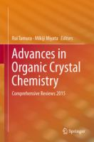 Advances in Organic Crystal Chemistry [electronic resource] : Comprehensive Reviews 2015