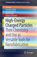 High-Energy Charged Particles [electronic resource] : Their Chemistry and Use as Versatile Tools for Nanofabrication