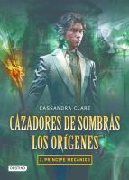 Cazadores de sombras : principe mecanico