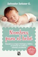 Nombres para el bebé: descubre su origen mitológico, bíblico, el santoral, los zodiacos oriental y occidental