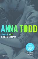 Landon: ahora y siempre / Anna Todd ; traducción de Vicky Charques y Marisa Rodríguez
