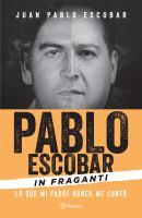 Pablo Escobar in fraganti: lo que mi padre nunca me contó