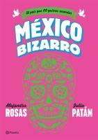 México bizarro: el país que no quieres recordar