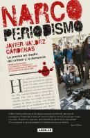 Narco periodismo: la prensa en medio del crimen y la denuncia