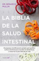 La biblia de la salud intestinal: el programa científicamente probado que equilibra tu flora intestinal para encender tu metabolismo y conservar tu peso ideal de por vida