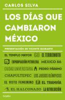 Los días que cambiaron México: hechos memorables del siglo XX
