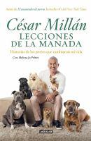 Lecciones de la manada: historias de los perros que cambiaron mi vida
