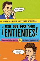 ŁEs que no me entiendes!: lenguaje femenino vs lenguaje masculino