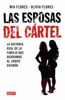 Las eposas del cártel: la historia de la famila que derrumbó al Chapo Guzmán